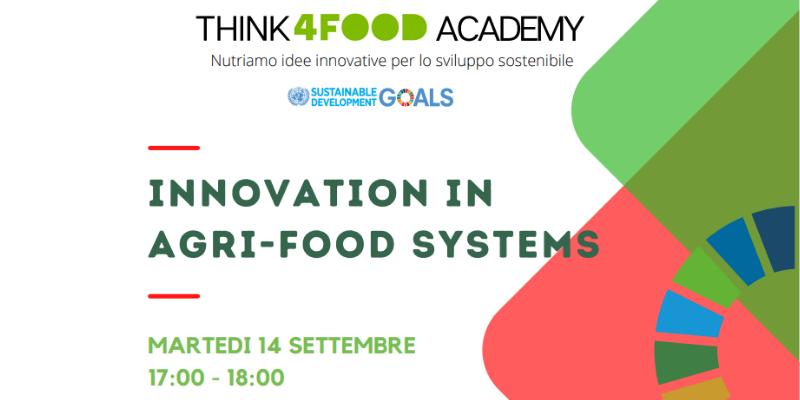 "THINK4FOOD ACADEMY: WEBINAR GRATUITO ""INNOVATION IN AGRI-FOOD SYSTEMS"""